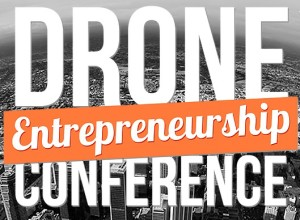 Drone Entrepreneurship Conference